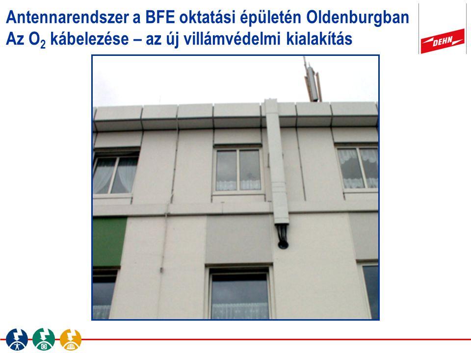 Antennarendszer a BFE oktatási épületén Oldenburgban Az O2 kábelezése – az új villámvédelmi kialakítás