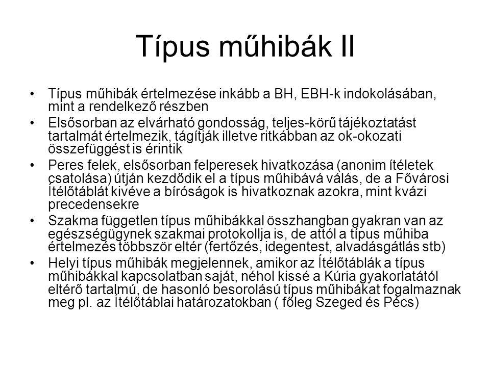 Típus műhibák II Típus műhibák értelmezése inkább a BH, EBH-k indokolásában, mint a rendelkező részben.