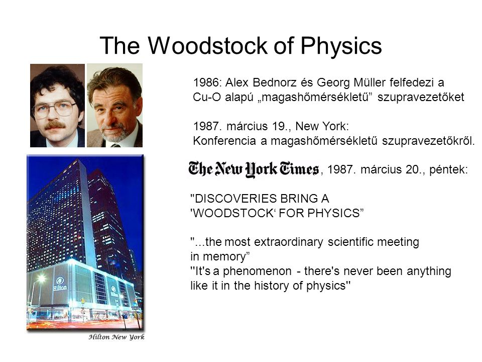 The Woodstock of Physics