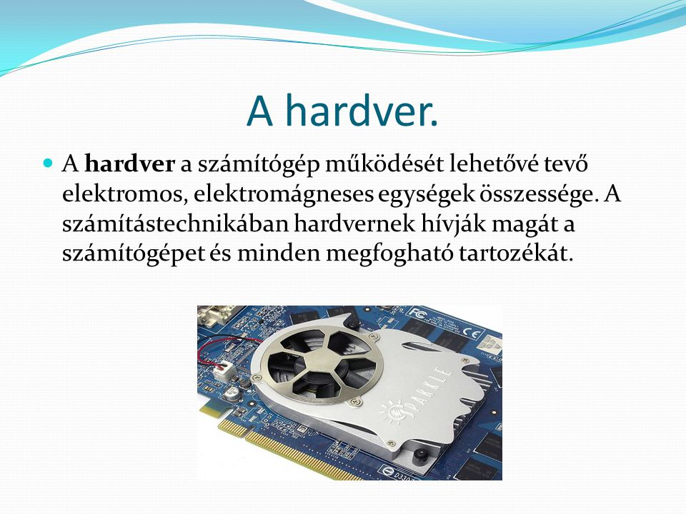 A hardver.