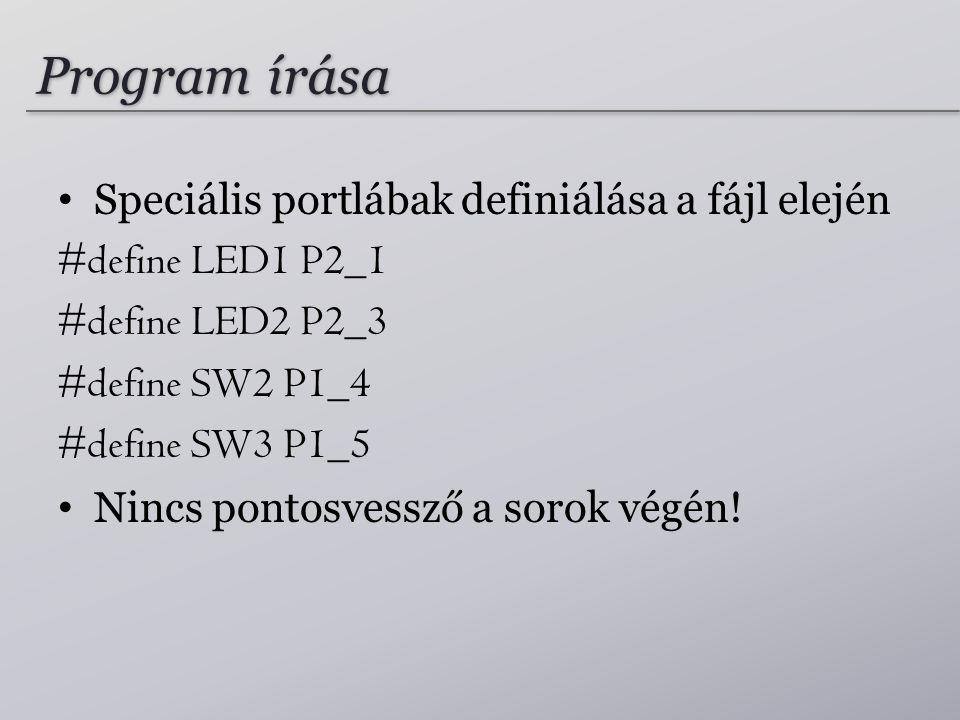 Program írása Speciális portlábak definiálása a fájl elején