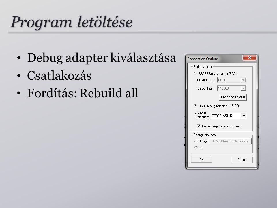 Program letöltése Debug adapter kiválasztása Csatlakozás