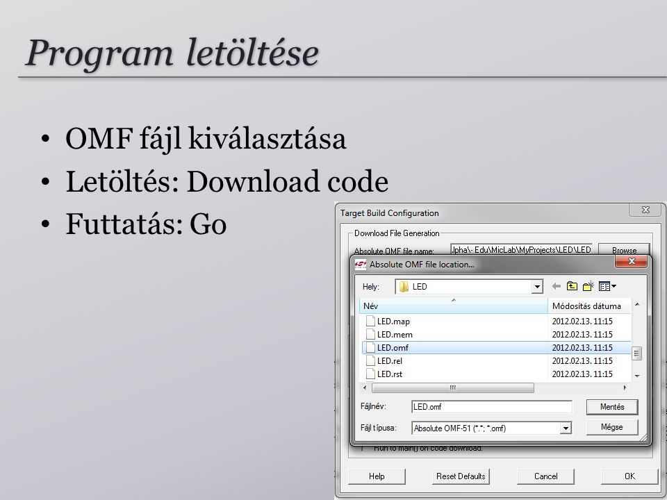 Program letöltése OMF fájl kiválasztása Letöltés: Download code