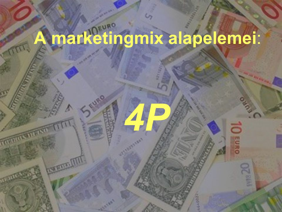 A marketingmix alapelemei:
