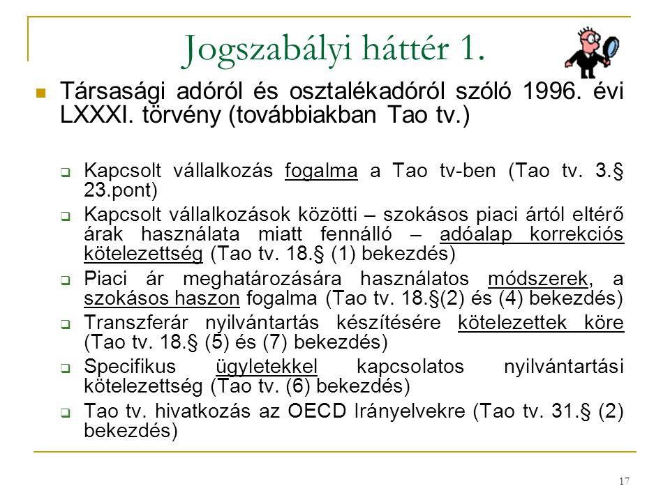 Jogszabályi háttér 1. Társasági adóról és osztalékadóról szóló 1996. évi LXXXI. törvény (továbbiakban Tao tv.)