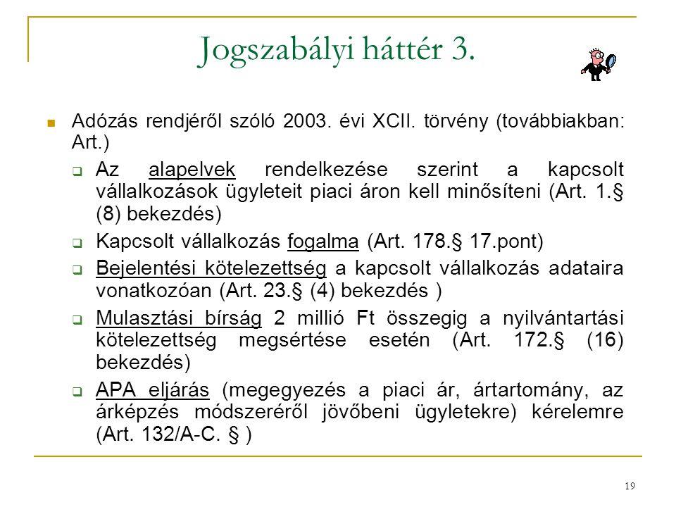 Jogszabályi háttér 3. Adózás rendjéről szóló 2003. évi XCII. törvény (továbbiakban: Art.)