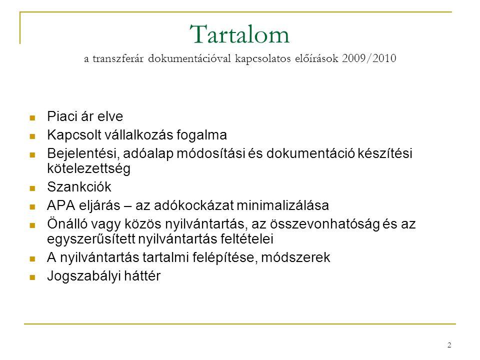 Tartalom a transzferár dokumentációval kapcsolatos előírások 2009/2010
