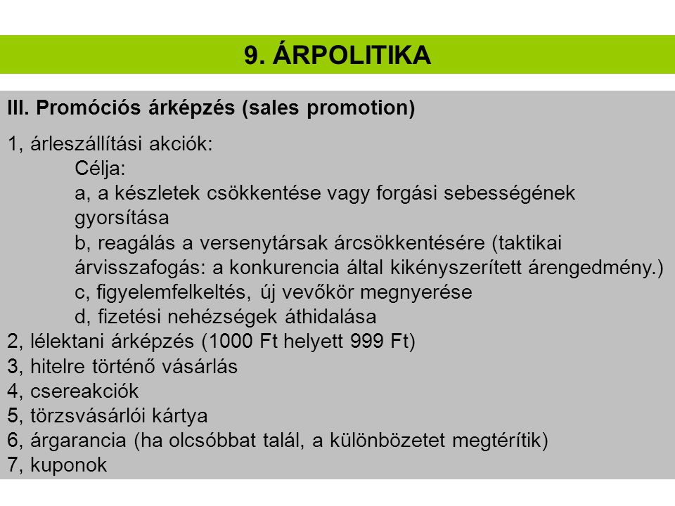 9. ÁRPOLITIKA III. Promóciós árképzés (sales promotion)