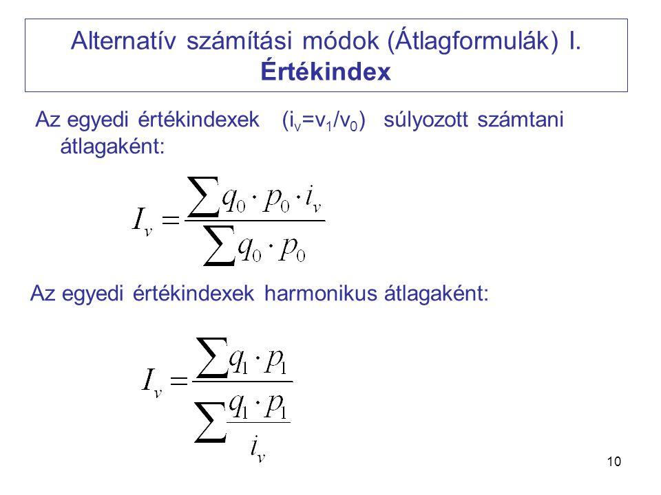 Alternatív számítási módok (Átlagformulák) I. Értékindex