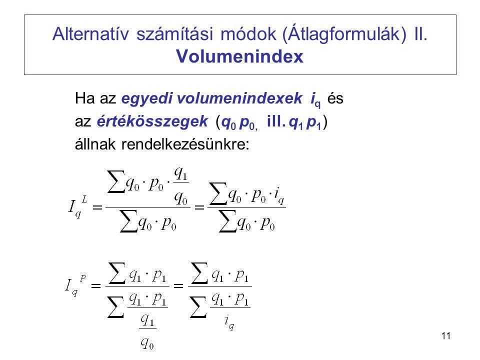 Alternatív számítási módok (Átlagformulák) II. Volumenindex