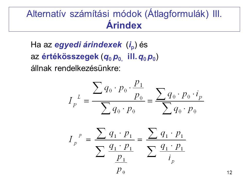 Alternatív számítási módok (Átlagformulák) III. Árindex