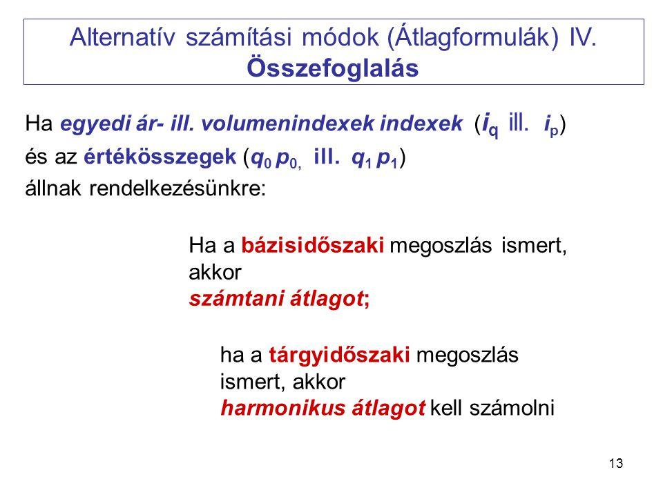 Alternatív számítási módok (Átlagformulák) IV. Összefoglalás