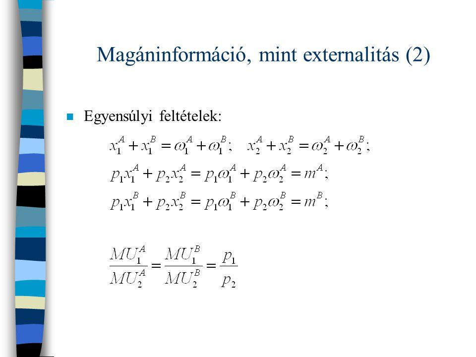 Magáninformáció, mint externalitás (2)
