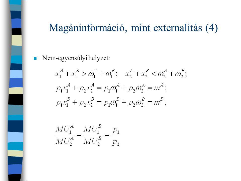Magáninformáció, mint externalitás (4)