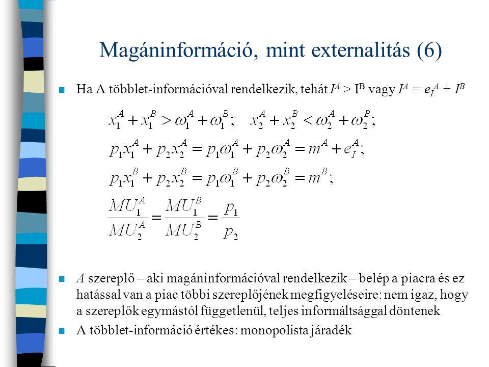 Magáninformáció, mint externalitás (6)
