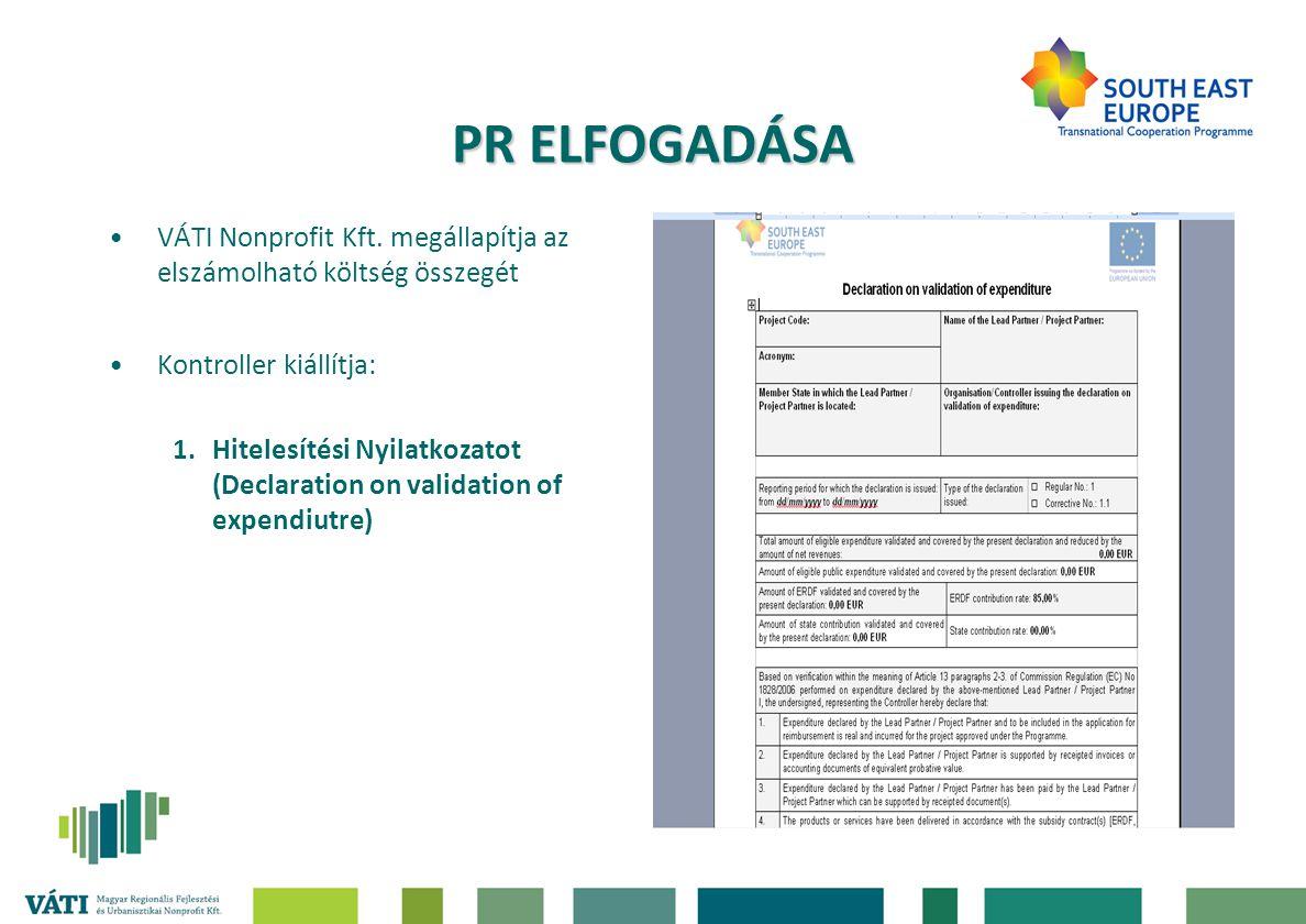 PR ELFOGADÁSA VÁTI Nonprofit Kft. megállapítja az elszámolható költség összegét. Kontroller kiállítja: