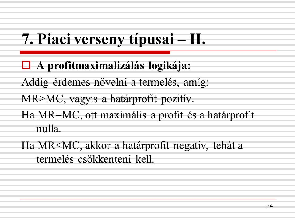7. Piaci verseny típusai – II.