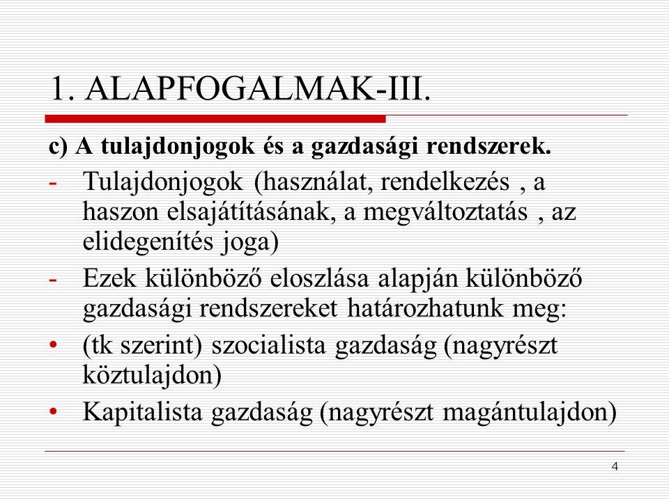 1. ALAPFOGALMAK-III. c) A tulajdonjogok és a gazdasági rendszerek.