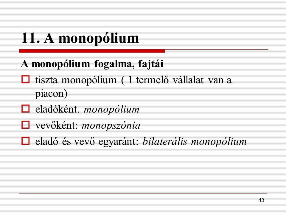 11. A monopólium A monopólium fogalma, fajtái