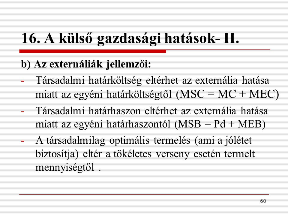 16. A külső gazdasági hatások- II.
