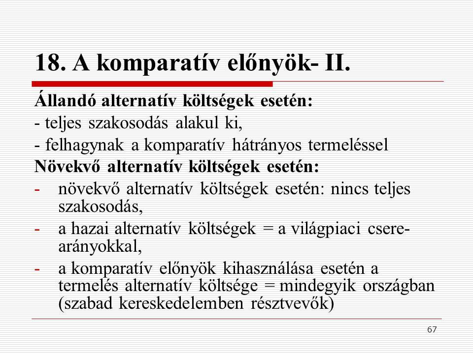 18. A komparatív előnyök- II.