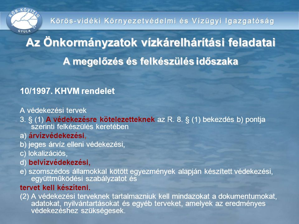 Az Önkormányzatok vízkárelhárítási feladatai A megelőzés és felkészülés időszaka