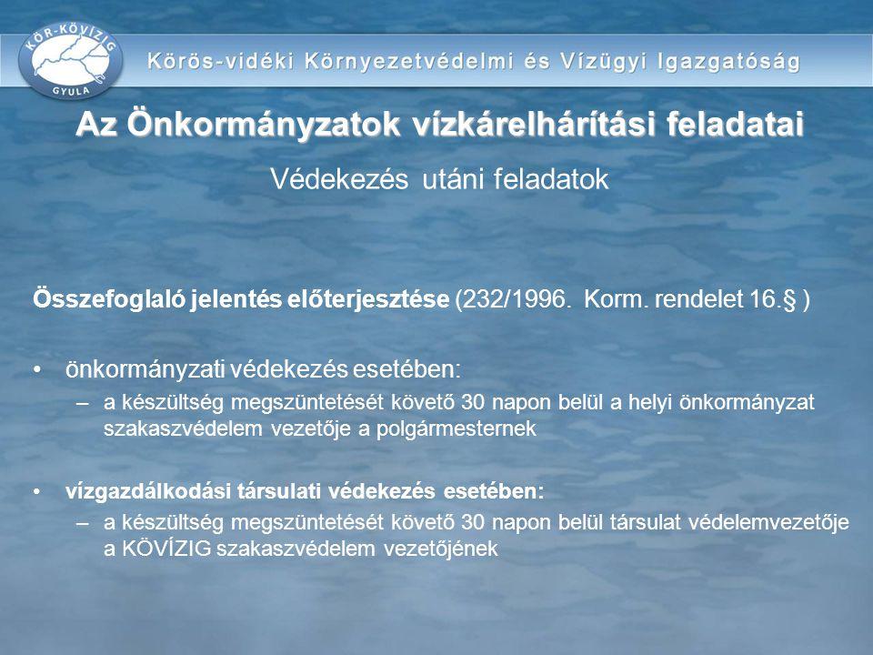 Az Önkormányzatok vízkárelhárítási feladatai Védekezés utáni feladatok