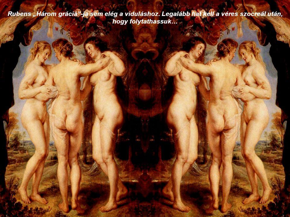 """Rubens """"Három gráciá -ja sem elég a viduláshoz"""