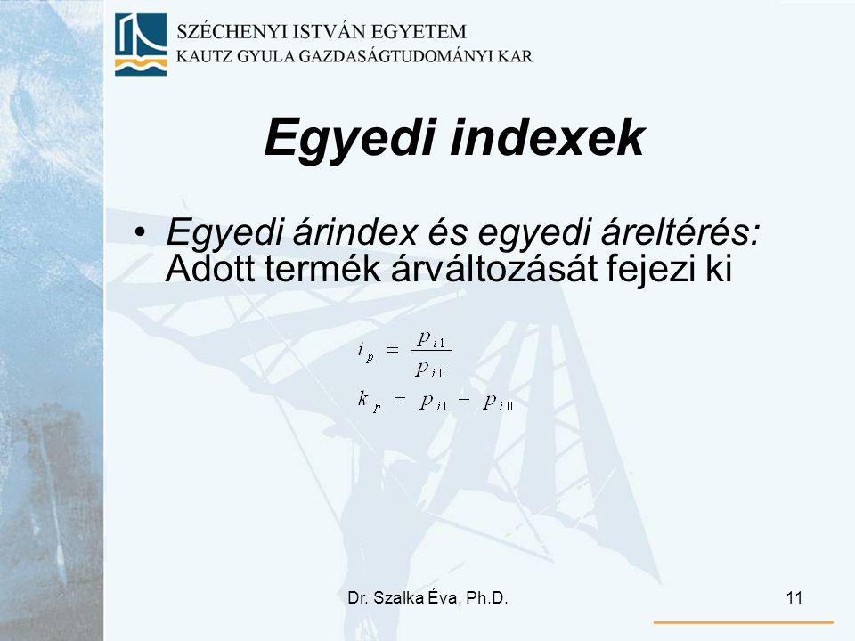 Egyedi indexek Egyedi árindex és egyedi áreltérés: Adott termék árváltozását fejezi ki.