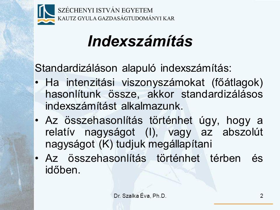Indexszámítás Standardizáláson alapuló indexszámítás: