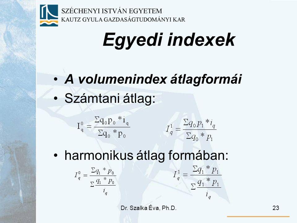 Egyedi indexek A volumenindex átlagformái Számtani átlag: