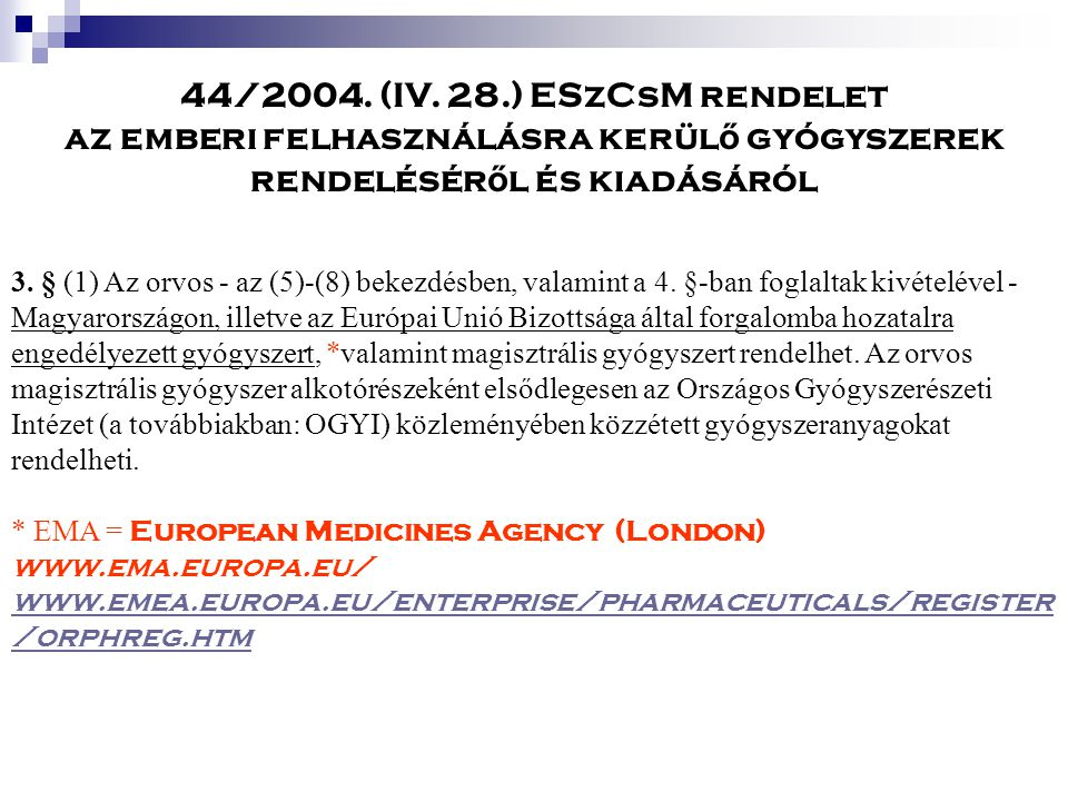 az emberi felhasználásra kerülő gyógyszerek rendeléséről és kiadásáról