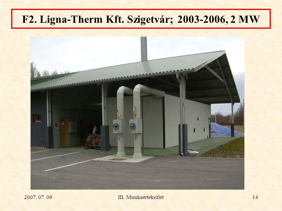 F2. Ligna-Therm Kft. Szigetvár; 2003-2006, 2 MW