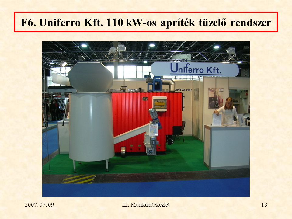 F6. Uniferro Kft. 110 kW-os apríték tüzelő rendszer