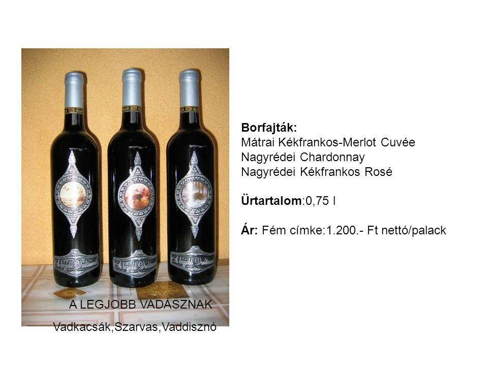 Borfajták: Mátrai Kékfrankos-Merlot Cuvée. Nagyrédei Chardonnay. Nagyrédei Kékfrankos Rosé. Ürtartalom:0,75 l.