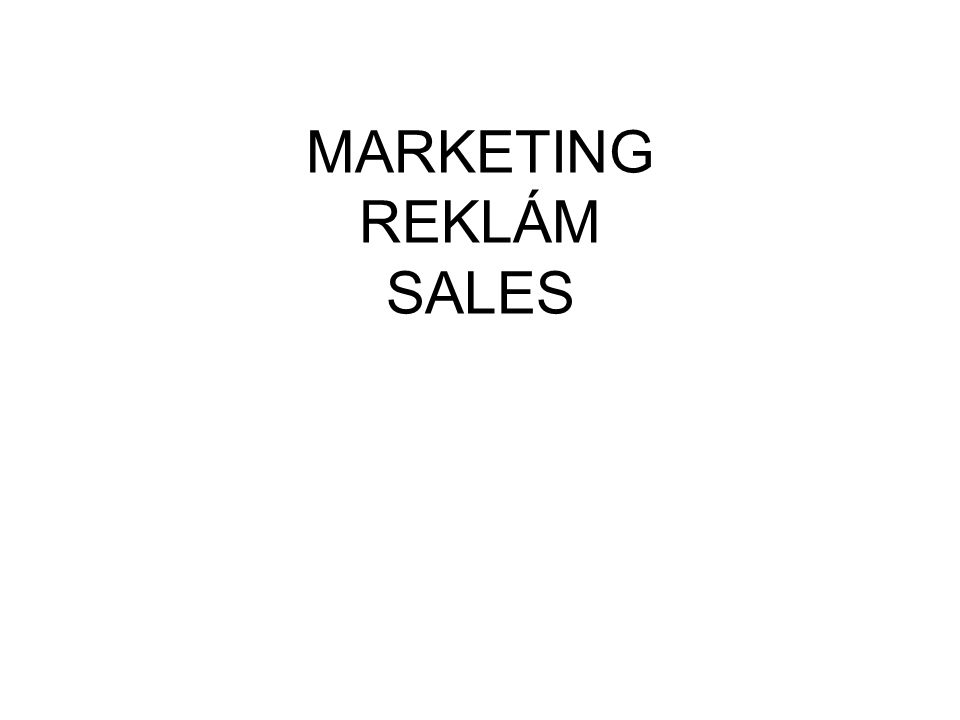 MARKETING REKLÁM SALES