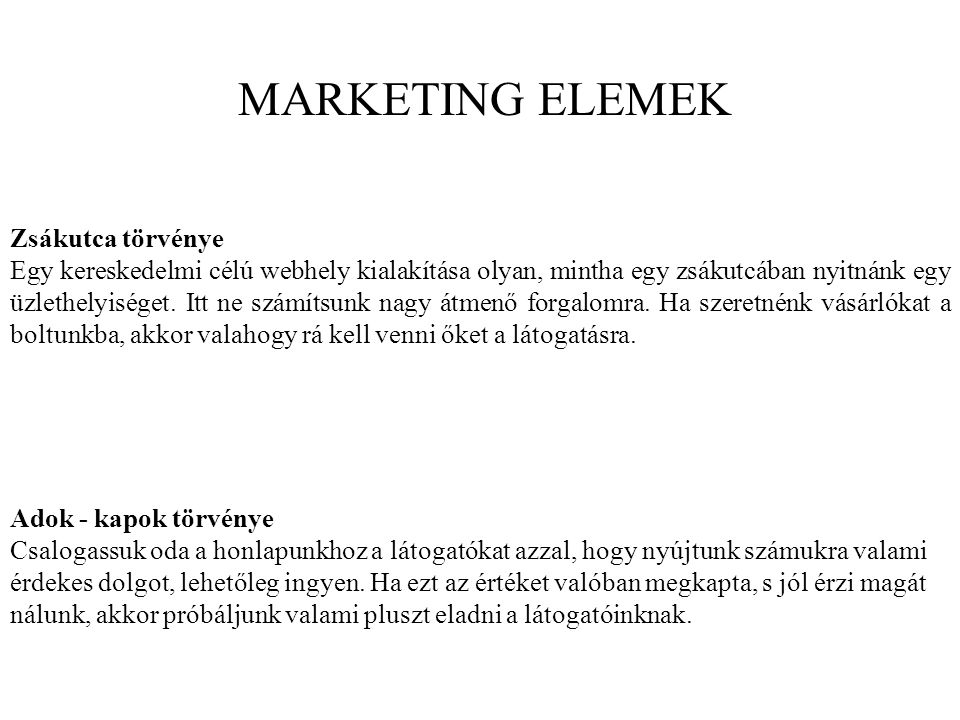 MARKETING ELEMEK Zsákutca törvénye
