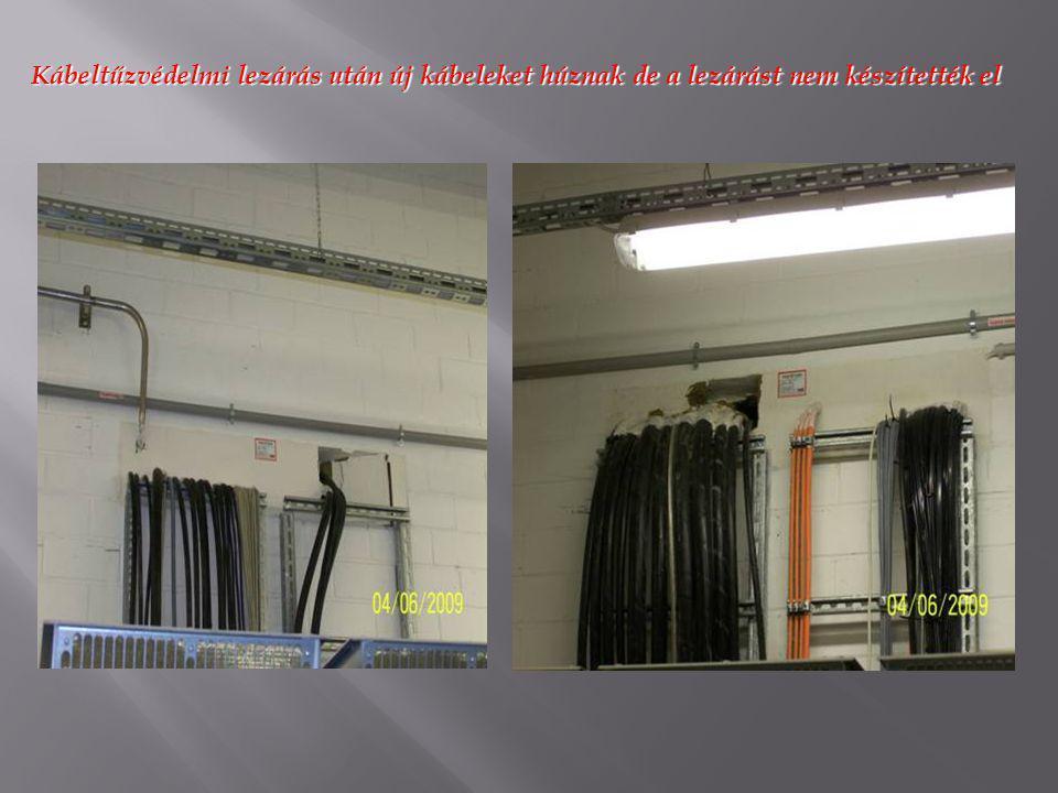 Kábeltűzvédelmi lezárás után új kábeleket húznak de a lezárást nem készítették el
