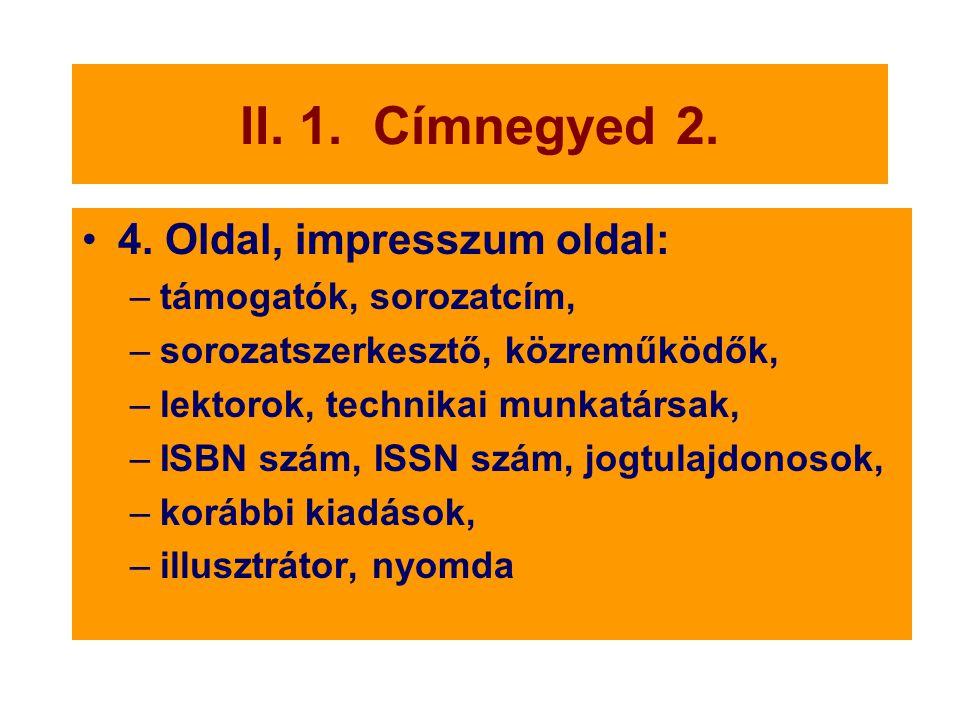 II. 1. Címnegyed 2. 4. Oldal, impresszum oldal: támogatók, sorozatcím,