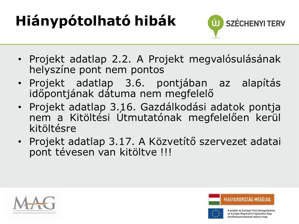 Hiánypótolható hibák Projekt adatlap 2.2. A Projekt megvalósulásának helyszíne pont nem pontos.