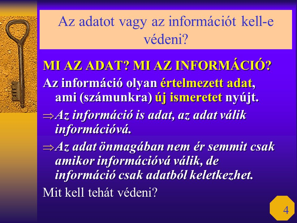 Az adatot vagy az információt kell-e védeni