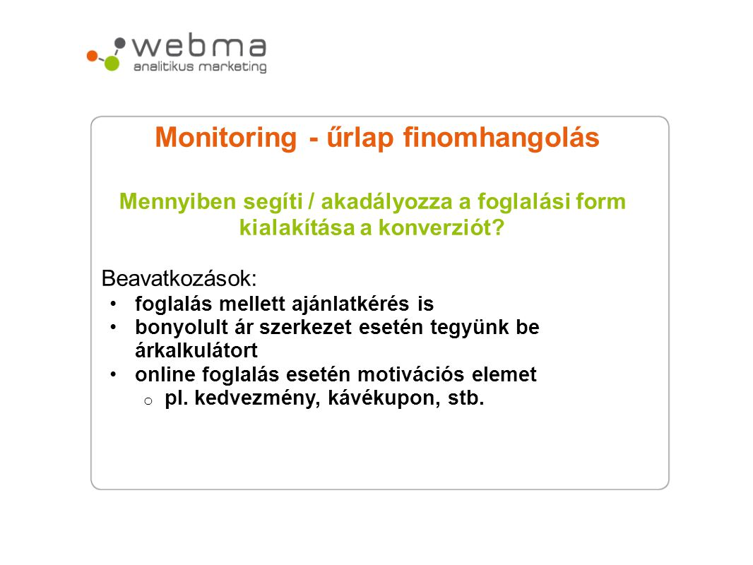 Monitoring - űrlap finomhangolás