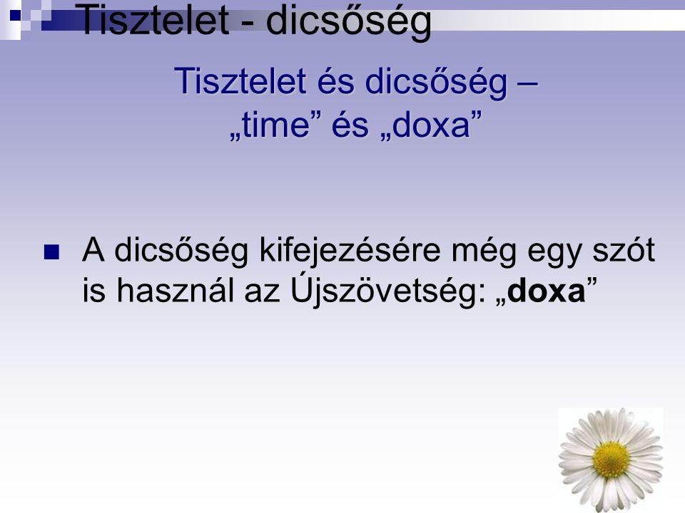"""Tisztelet és dicsőség – """"time és """"doxa"""