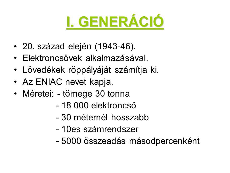 I. GENERÁCIÓ 20. század elején (1943-46).