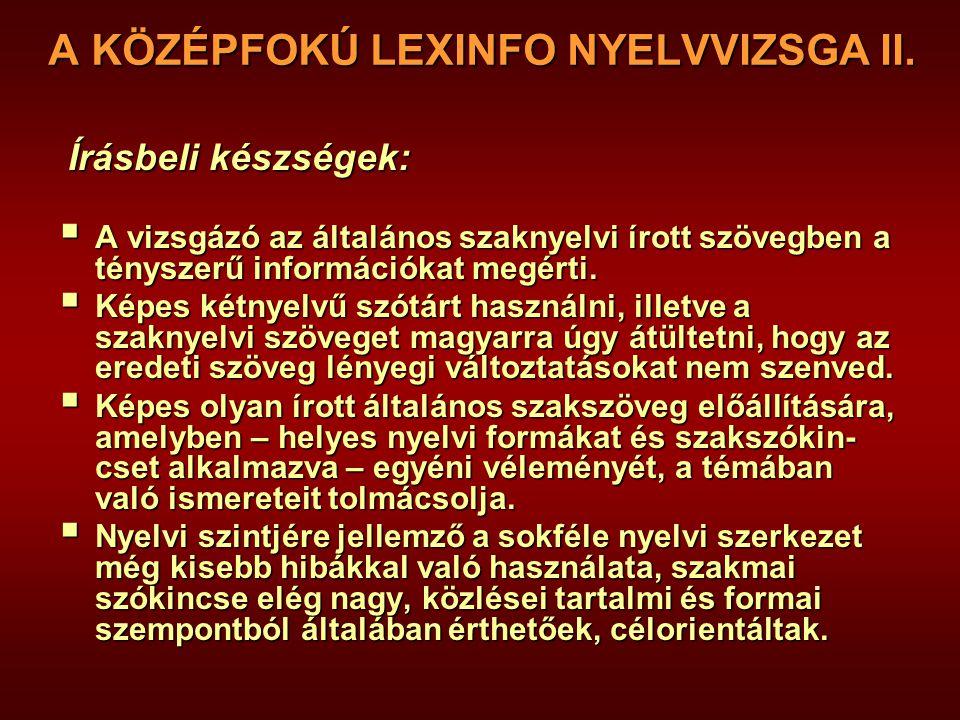 A KÖZÉPFOKÚ LEXINFO NYELVVIZSGA II.