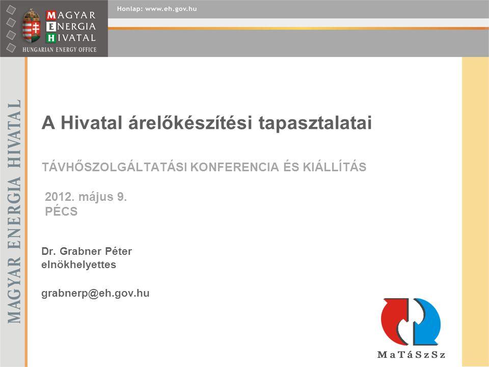 A Hivatal árelőkészítési tapasztalatai TÁVHŐSZOLGÁLTATÁSI KONFERENCIA ÉS KIÁLLÍTÁS 2012.