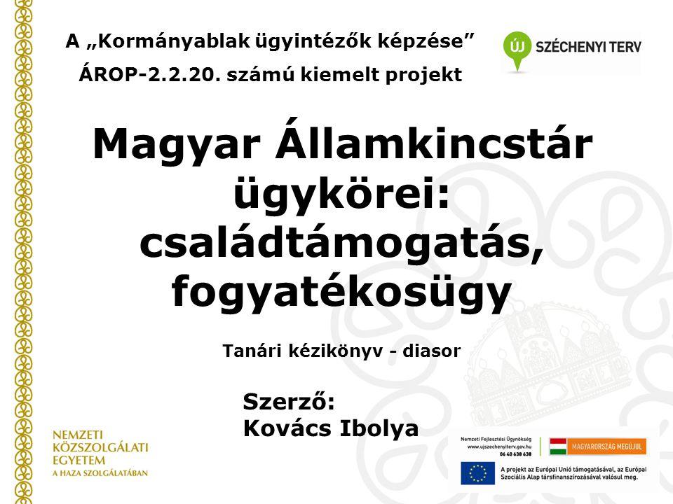 Magyar Államkincstár ügykörei: családtámogatás, fogyatékosügy