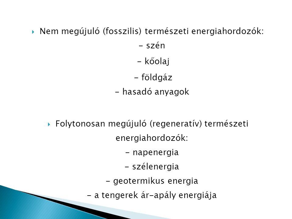 Nem megújuló (fosszilis) természeti energiahordozók: - szén