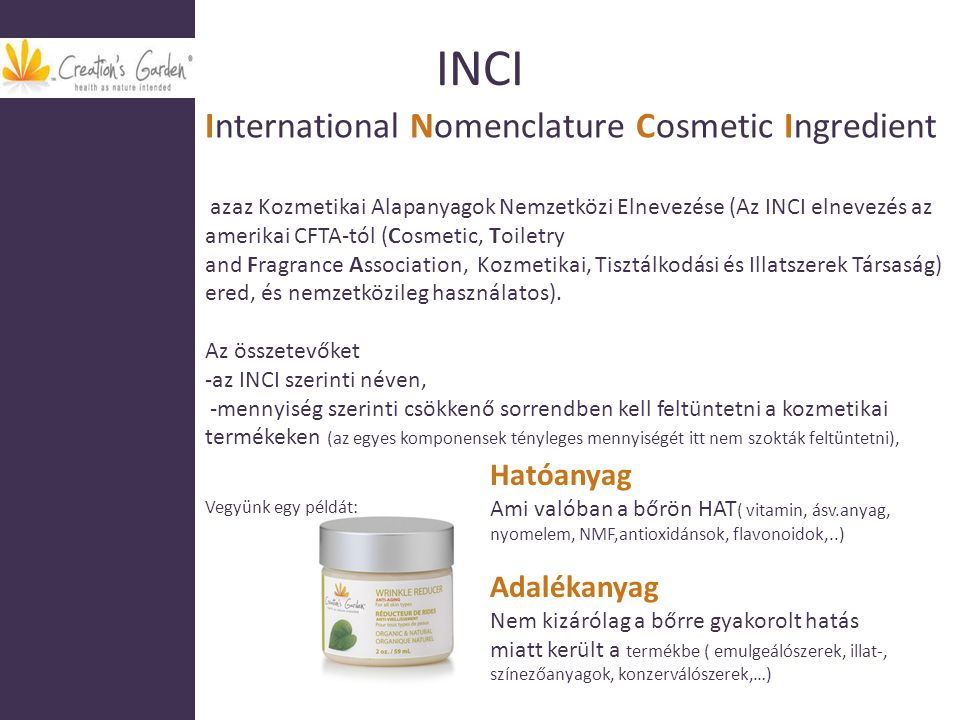 INCI International Nomenclature Cosmetic Ingredient Hatóanyag