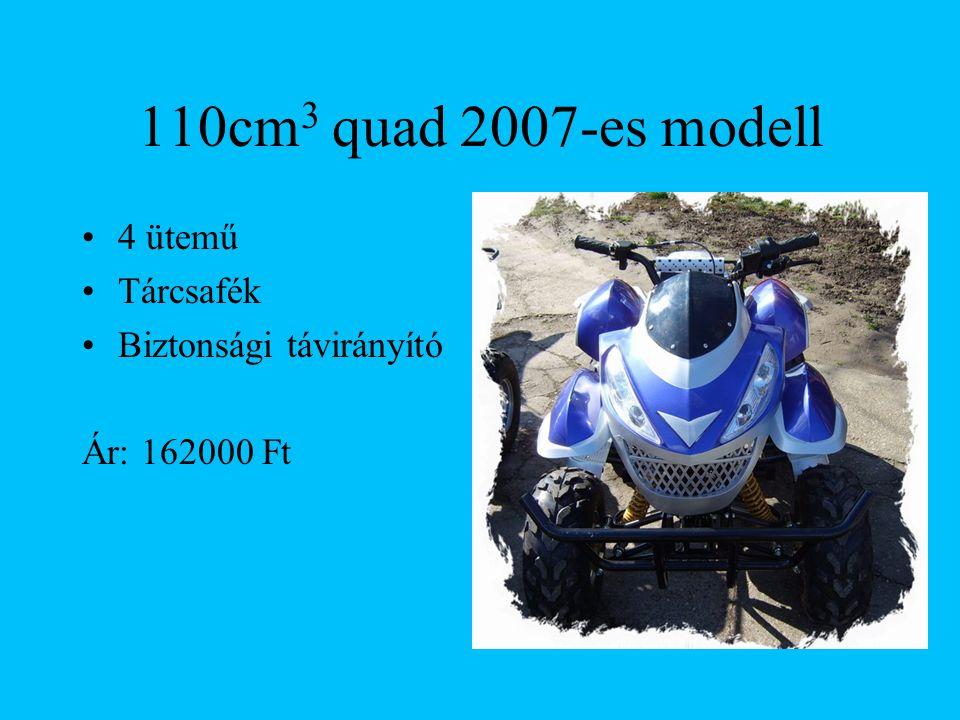 110cm3 quad 2007-es modell 4 ütemű Tárcsafék Biztonsági távirányító